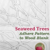 Seaweed Trees - Adhere Pattern to Wood Blank