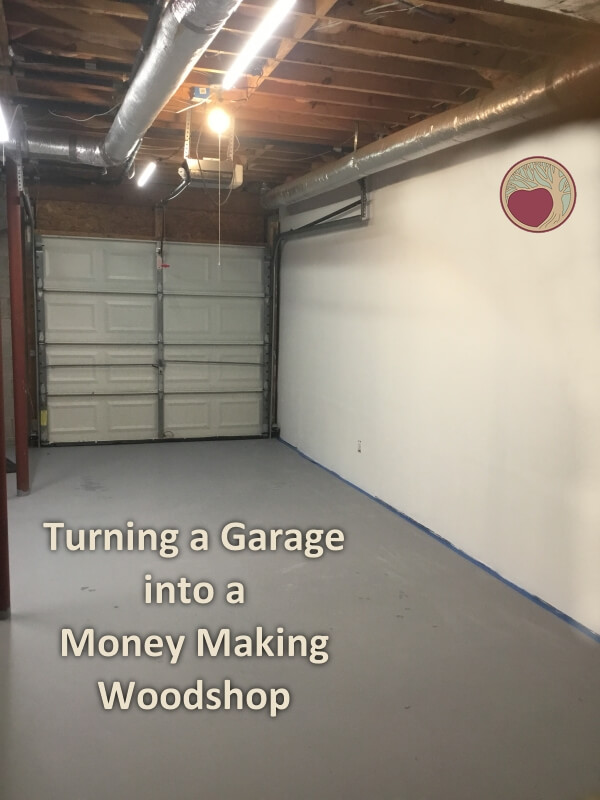 Turning a Garage into a Money Making Woodworking Shop
